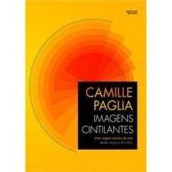 Camille Paglia - Imagens Cintilantes
